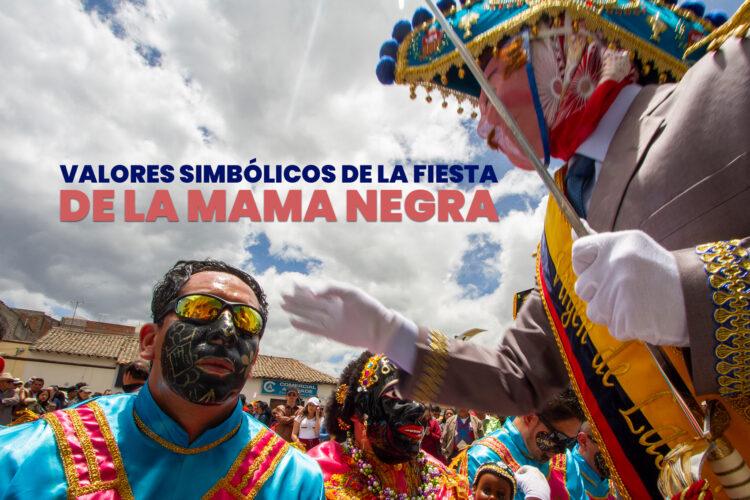VALORES SIMBÓLICOS DE LA FIESTA DE LA MAMA NEGRA (PRIMERA PARTE)